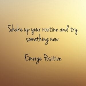 shake up your routine