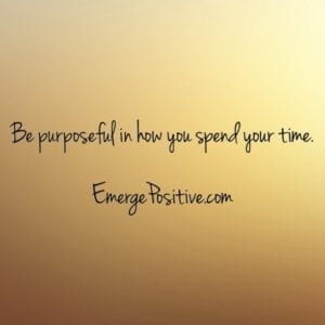 purposeful with your time