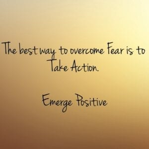 Take action to overcome Fear