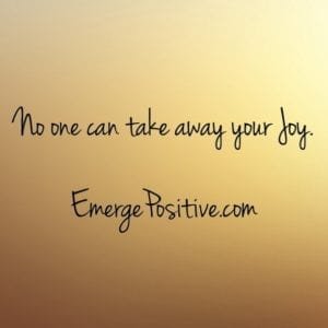 no one can take away your joy
