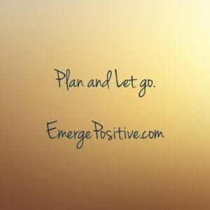 Plan and Let go