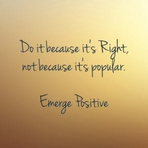do right, not because popular
