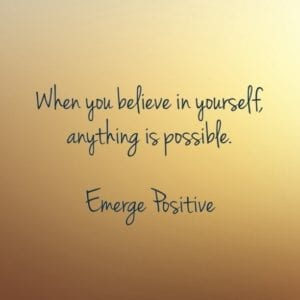 believe in yourself, anything possible