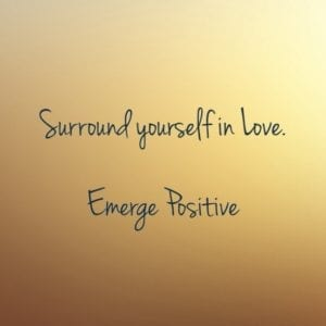 surround yourself in love
