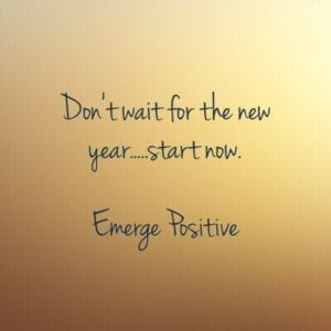 don't wait for the new year