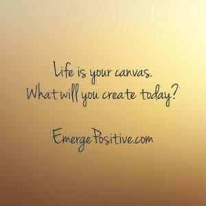 life is your canvas, what will you create