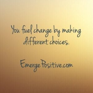 change begins with different choices