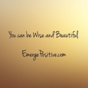 wise and beautiful