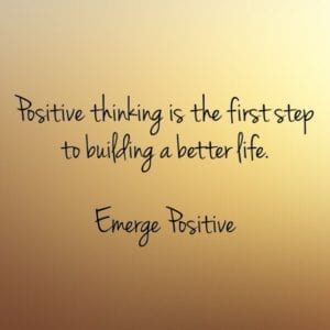 positive thinking builds a better life