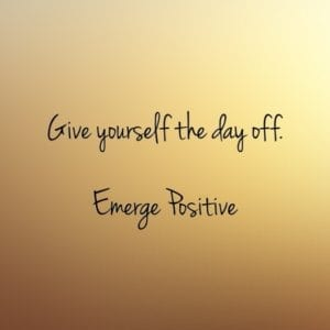 give yourself the day off