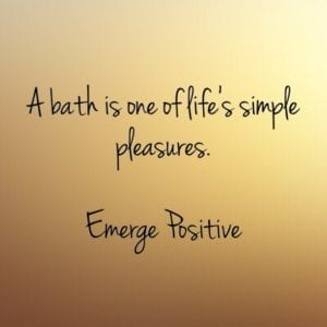 a bath is one of life's simpe pleasures