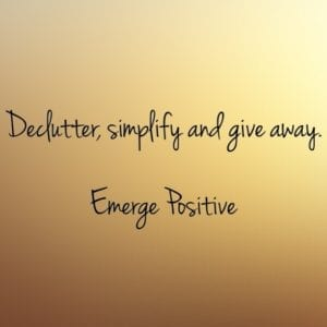 declutter, simplify and give away