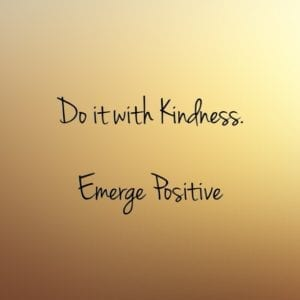 Do it with Kindness