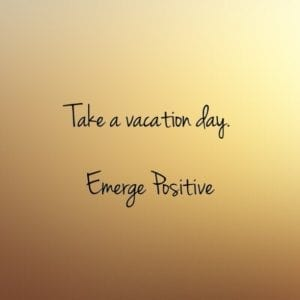 Take a vacation day