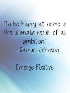 to be happy at home