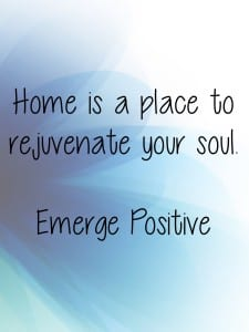 home is a place to rejuvenate