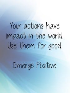 your actions have impact