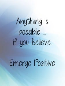 anything is possible if you believe