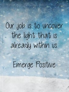 Our job is to uncover the light
