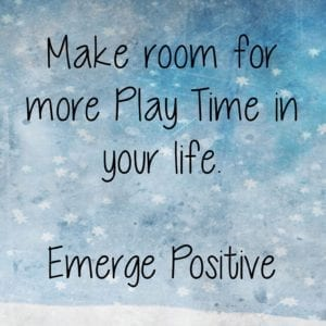 Make room for play time