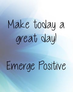 Make today a great day