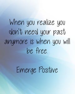 You don't need your past
