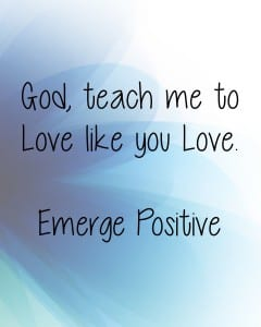 God, teach me love