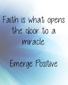 Faith is the door to miracles