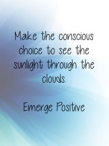 Choose to see the sunlight