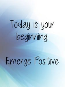 Today is your beginning