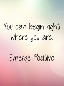 Begin right where you are