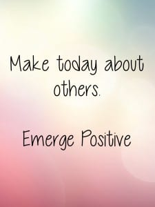 Make today about others
