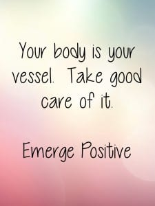 Your body is your vessel