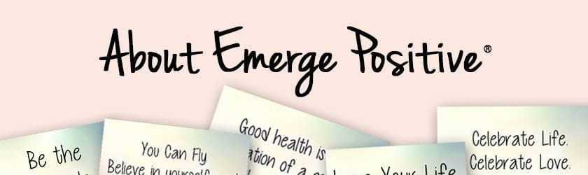 About Emerge Positive®